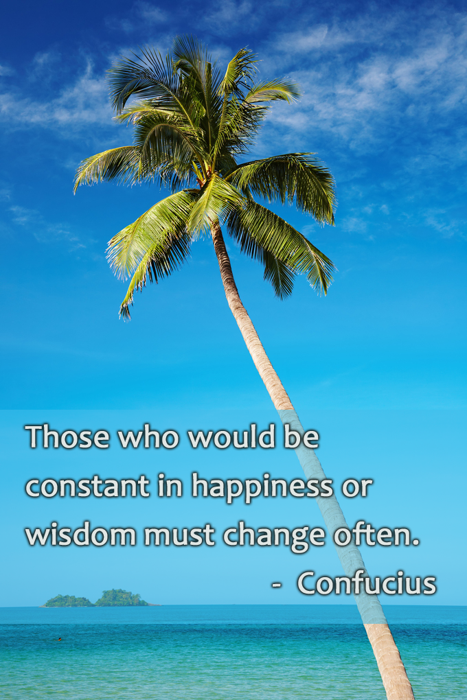 quote on being happy in change and wisdom
