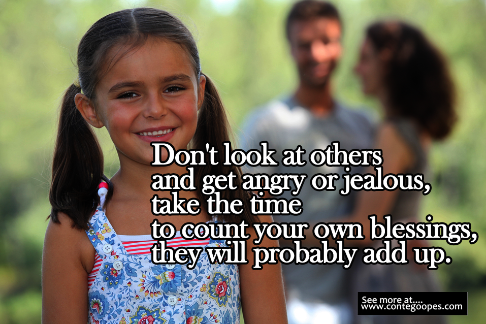 don't look at other and get angry or jealous quote