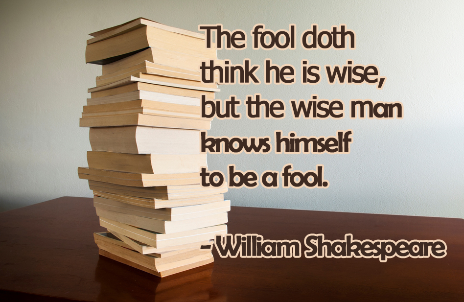 the fool thinks he is wise